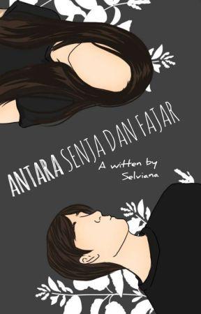 ANTARA SENJA DAN FAJAR by GoprakAja