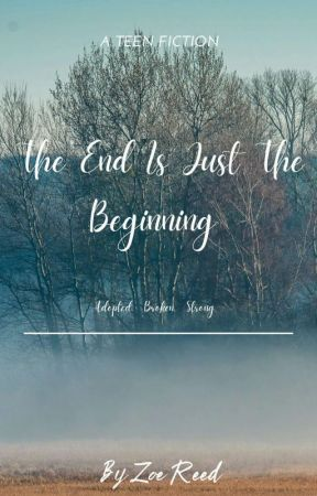 The End Is Just The Beginning by lookimcrazy
