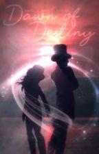 Dawn of Destiny || Ydris x Reader by AmelieMysteryfire
