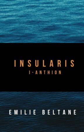 Insularis, tome 1 : Anthion [EN PAUSE] by EmilieBeltane