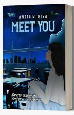 Meet You (telah terbit) oleh anita_widiya
