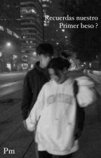 Recuerdas nuestro primer beso ? by beamer_girl20sht