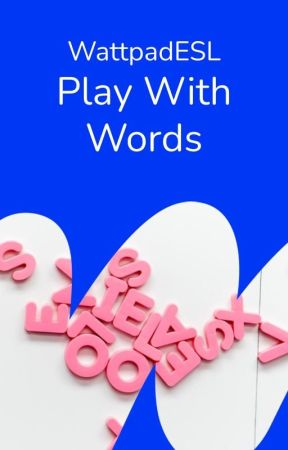 Play With Words   Contests and Challenges by WattpadESL