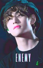 The Enemies (Taehyung ff) by Anna_Lilly_Kia