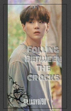Falling Between The Cracks. by ladyb790