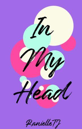 In My Head by RanielleTJ