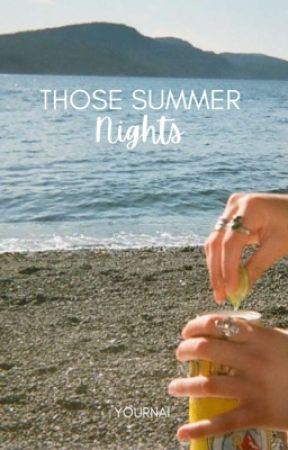 THOSE SUMMER NIGHTS by APHRODITESSINNER-