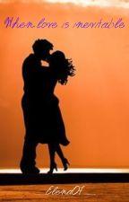 When love is inevitable από __Elena07__