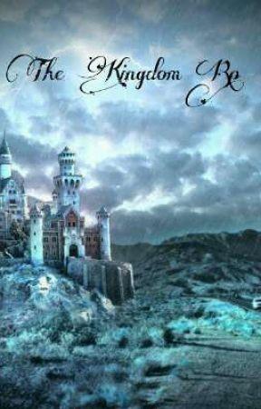The Kingdom  Rp  by KingOfTheHighCastle