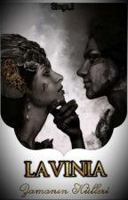 Simge_11 tarafından yazılan LAVINIA~Zamanın Külleri adlı hikaye