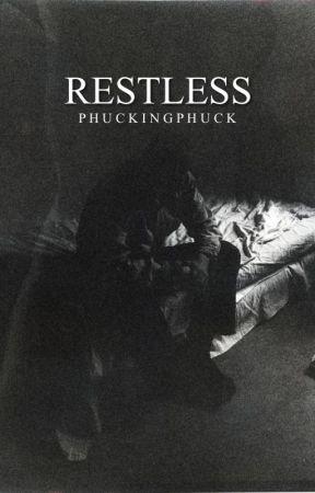 Restless by PhuckingPhuck