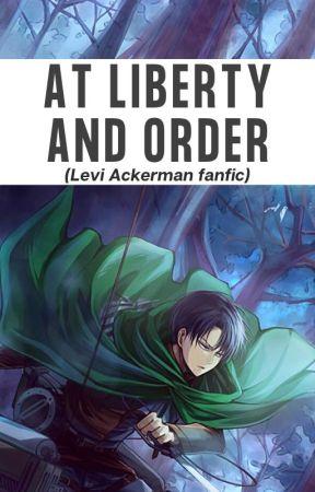 At Liberty and Order (Levi x reader) by ayato1500