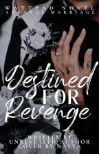 Destined for Revenge by unrevealed_author