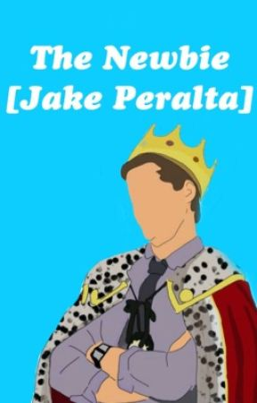 The Newbie {Jake Peralta} by jamie_here7