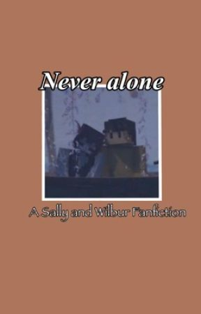 Never Alone | Wilbur x Sally by DisguisedToast-
