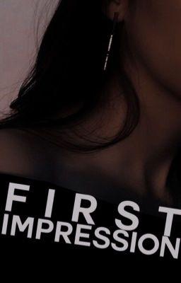 First Impression, 𝐃𝐑𝐄𝐀𝐌.