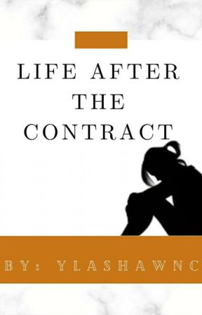 Life After The Contract by ylashawnc