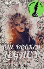 One Broken Legacy by Charlie-Duke