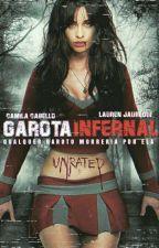 Garota Infernal - Camren, de Luizacabeyo018
