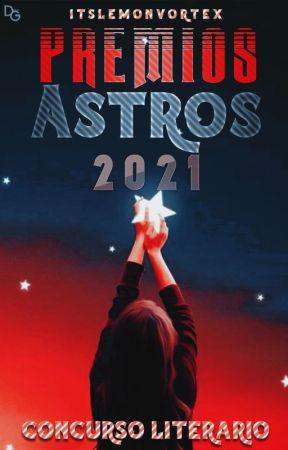 Premios Astros 2021 [Abierto] by ItsLemonVortex-