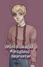 Travis Phelps x Original Character (OC!) by kyiyookami