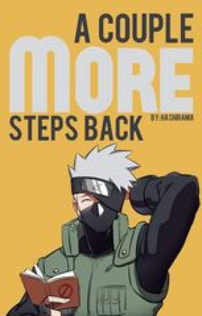 A Couple MORE Steps Back (Sequel) by ANBU_Black_Ops