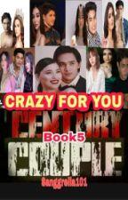 Century Couple bk5 Crazy For You by sanggrella101