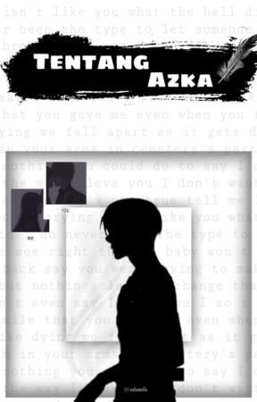 Tentang Azka by Milasalsanurmala