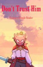Don't Trust Him  - (techno x reader)  by technoxreader