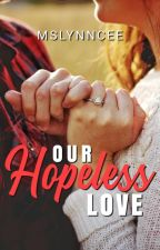 OUR HOPELESS LOVE by MsLynncee