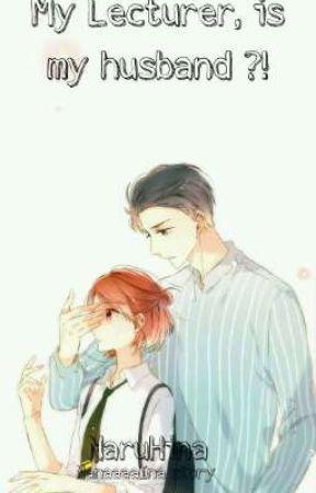 My Lecturer, is my Husband?! [ NaruHina ] by NanaaaaIna