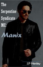 The Serpentine Syndicate MC: Manix by JPHenley