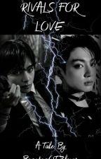 Rivals For Love(JJK & KTH FF) by BangtanOT7lover