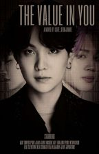THE VALUE IN YOU ꕥ YOONMIN (MATURE) by cute_seokjinnie