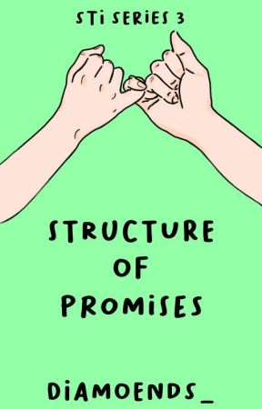 Structure of Promises (STI SERIES #3) by diamoends_
