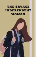The Savage Independent Woman by blacksnow_777