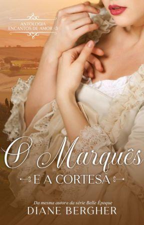 O Marquês e a Cortesã - Encantos de Amor - 03 *AMOSTRA* by Diane_Bergher