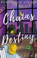 Chains of Destiny (Paraluman Series #2) by blaiirxim