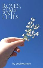 Roses, Elms and Lilies   Jack Hunter (III)  by -mushmetmelastnight-