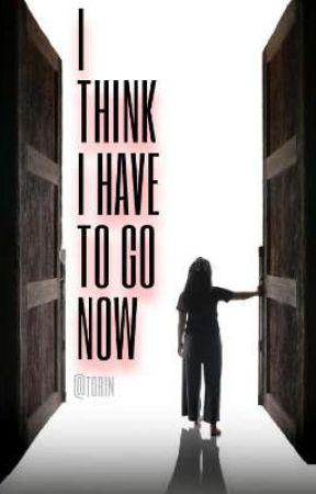 𝐈 𝐭𝐡𝐢𝐧𝐤 𝐈 𝐡𝐚𝐯𝐞 𝐭𝐨 𝐠𝐨 𝐧𝐨𝐰 • Penso di dover andare, ora by toriin_