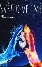 Světlo ve tmě [PROBÍHÁ OPRAVA] od Bearryn