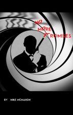 James Bond 007 - No More Promises by MikeMcMahon4