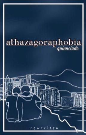 athazagoraphobia by rewtriten