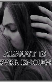 Almost Is Never Enough #1 || harry.✔ cover