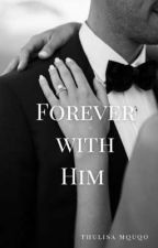 FOREVER WITH HIM  by two-lee-saar