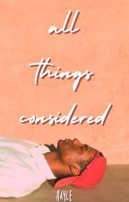 All Things Considered by -hayle-