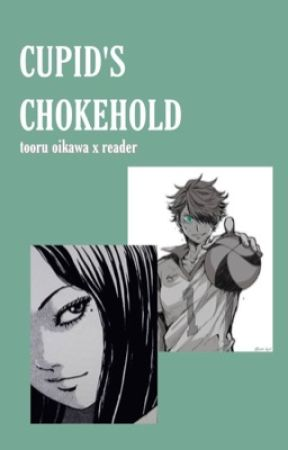 cupid's chokehold | oikawaxreader by soapymom