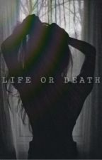 LIFE OR DEATH (c.grimes) by cicimikaelson