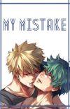 MY MISTAKE |BakuDeku| cover