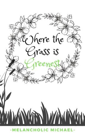 Where the Grass Is Greenest//SAMPLE CHAPTER by Gay-Theatre-Turtle